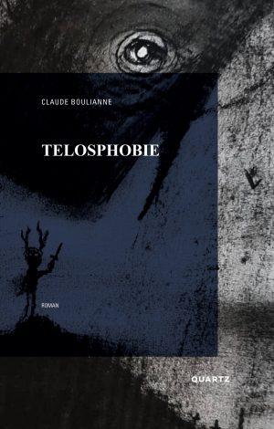 Couverture Telosphobie de Claude Boulianne
