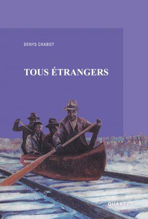 Couverture Tous étrangers de Denys Chabot