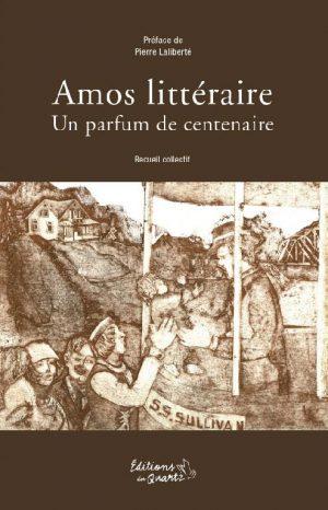 Amos littéraire - Un parfum de centenaire - Éditions du Quartz