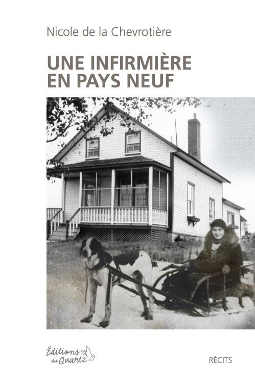 Une infirmière en pays neuf - Éditions du Quartz