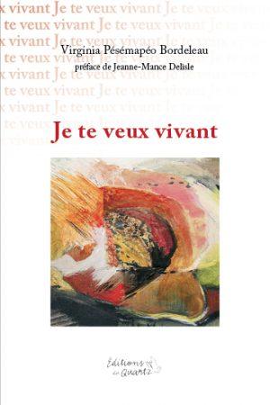 Je te veux vivant - Éditions du Quartz